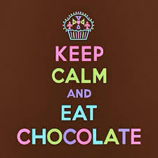 Stay calm and each chocolate